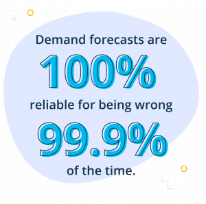 """illustrated text copy """"Demand forecasts are 100% reliable for being wrong"""""""