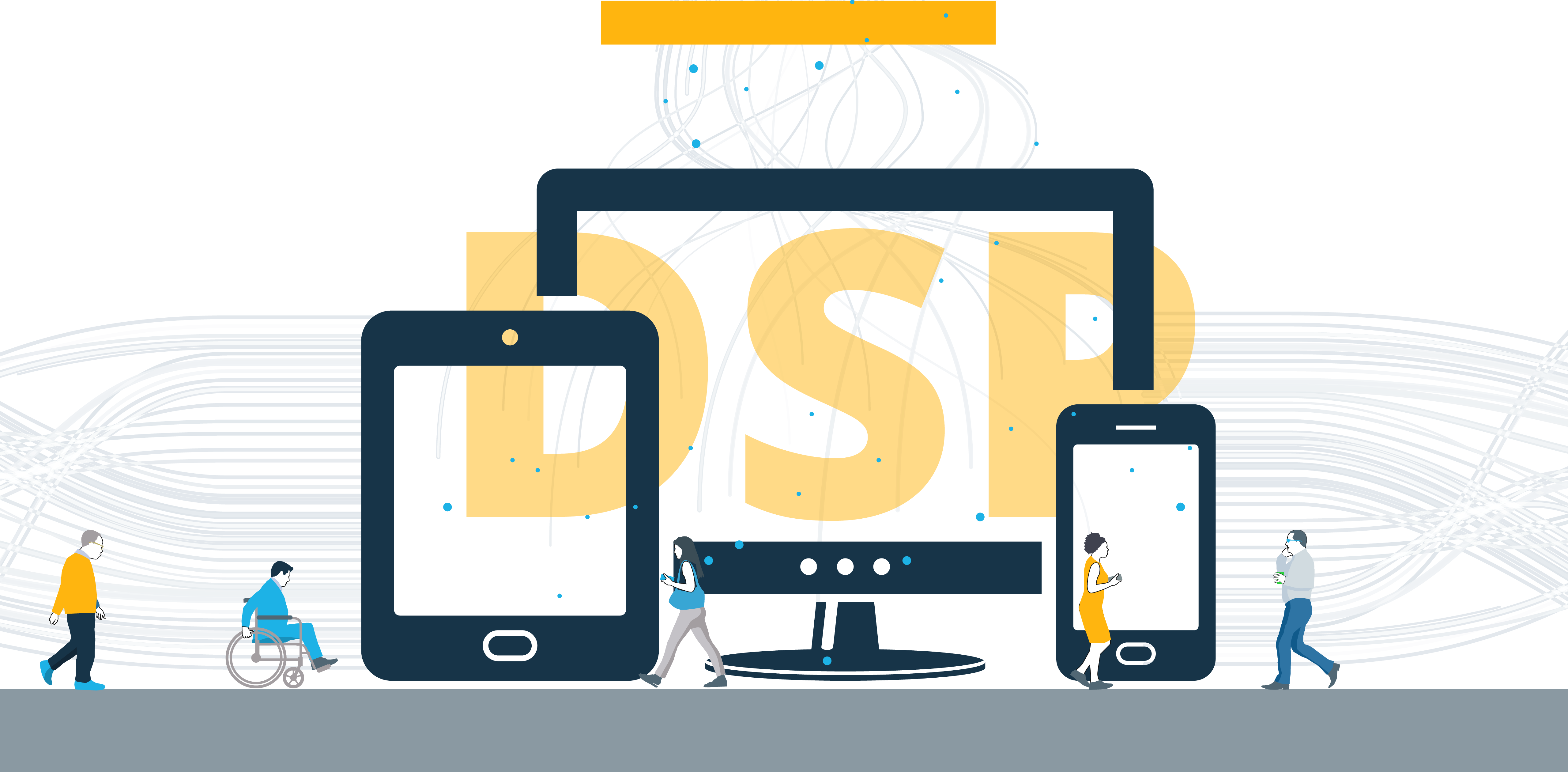 """Image of people moving around a tablet, monitor, and smartphone with """"DSP"""" on image"""