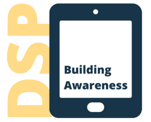 """Image of a tablet with the letters DSP and word """"Building awareness"""""""